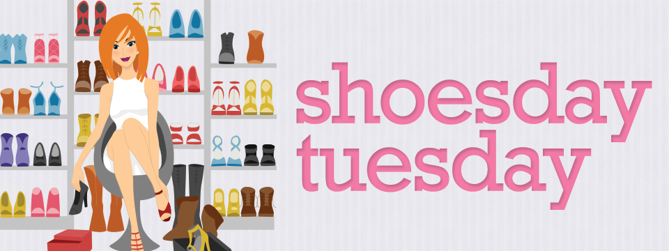 "A revisit to my first Shoesday Tuesday…  Welcome to ""Shoesday"" Tuesday!"